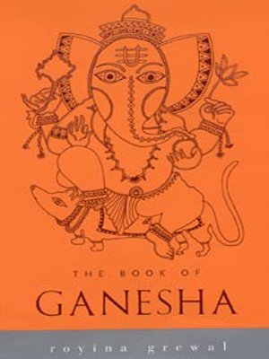 The Book of Ganesha (Indian Gods and Goddesses)