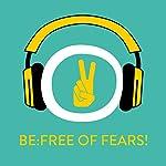 Be Free of Fears! Ängste loslassen mit Hypnose - für Jugendliche ab 12 Jahren: Mach' Dich frei von Deinen Ängsten! Für Jugendliche ab 12 Jahren   Kim Fleckenstein