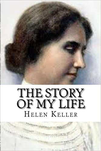 The Story of My Life: Helen Keller: 9781512092974: Amazon.com: Books