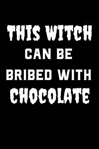 This Witch Can Be Bribed With Chocolate: A Blank Lined Journal For Halloween