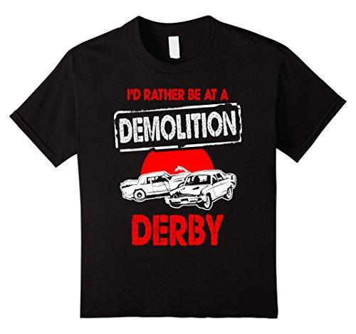 unisex-child I'd Rather Be At A Demolition Derby T-Shirt ...
