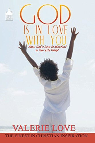 Search : God Is In Love With You: Allow God's Love to Manifest in Your Life Today!