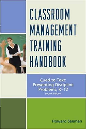 Téléchargement ebook gratuit Classroom Management Training Handbook: Cued to Preventing Discipline Problems, K-12 by Howard Seeman (2014-08-14) B01JXTRL2S RTF