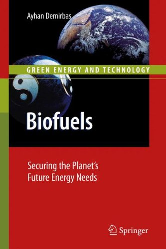 Biofuels: Securing the Planet's Future Energy Needs...