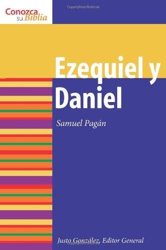Ezequiel y Daniel: Ezekiel and Daniel (Conozca Su Biblia)