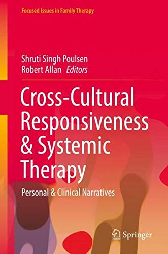(Cross-Cultural Responsiveness & Systemic Therapy: Personal & Clinical Narratives (Focused Issues in Family Therapy))