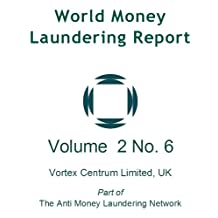 World Money Laundering Report Vol. 2 No. 6