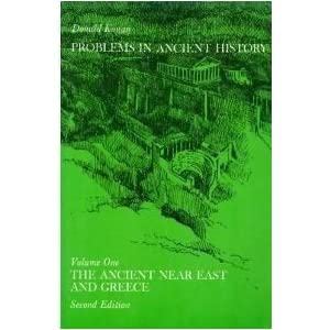 001: Problems in Ancient History, Vol. 1: The Ancient Near East and Greece