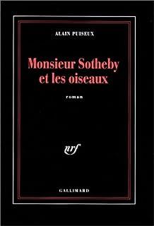 Monsieur Sotheby et les oiseaux : [roman], Puiseux, Alain