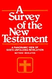 A Survey of the New Testament, W. Stanley Outlaw and Charles Thigpen, 0892650907