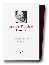 La Pléiade - Oeuvres par Théodore Agrippa d' Aubigné