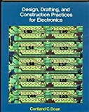 Design, Drafting, and Construction Practices for Electronics 9780534047221