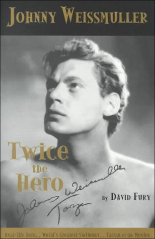 Johnny Weissmuller: Twice the Hero
