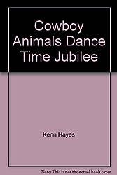 Cowboy Animals Dance Time Jubilee