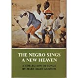 Negro Sings a New Heaven, Mary A. Grissom, 0486224589