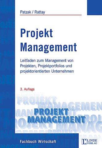 Projekt Management: Leitfaden zum Management von Projekten, Projektportfolios und projektorientierten Unternehmen
