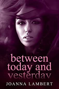 Between Today and Yesterday by [Lambert, Joanna]