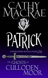 Patrick: A Highlander Romance (The Ghosts of Culloden Moor--Book 26)