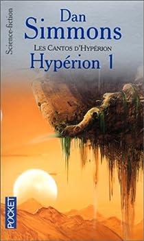 Les Cantos d'Hypérion, tome 1 : Hypérion 1  par Simmons
