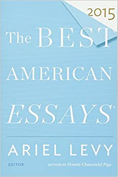 the best american essays the best american series acirc reg ariel the best american essays 2015 the best american series acircreg