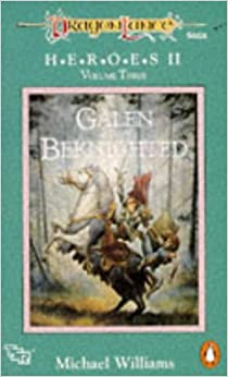 Book Dragonlance Saga Heroes II Volume Three: Galen Beknighted (TSR Fantasy): Galen Beknighted v. 3