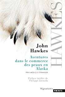 Aventures dans le commerce des peaux en Alaska par Hawkes
