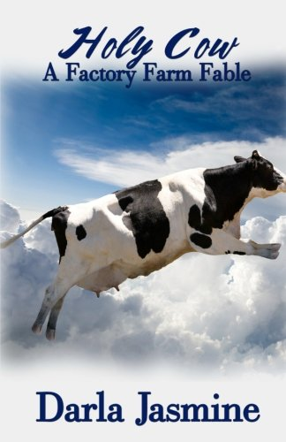 Holy Cow: A Factory Farm Fable