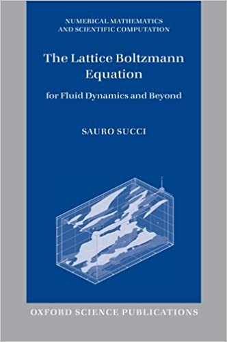 The Lattice Boltzmann Equation: For Fluid Dynamics and Beyond (Numerical Mathematics and Scientific Computation (Pdf))