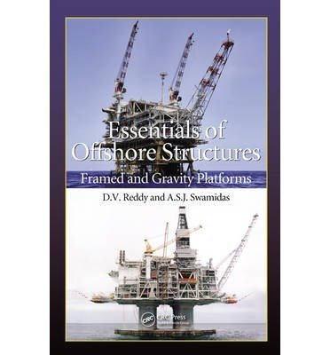 By D.V. Reddy - Essentials of Offshore Structures: Framed and Gravity Platforms (2013-07-09) [Hardcover]