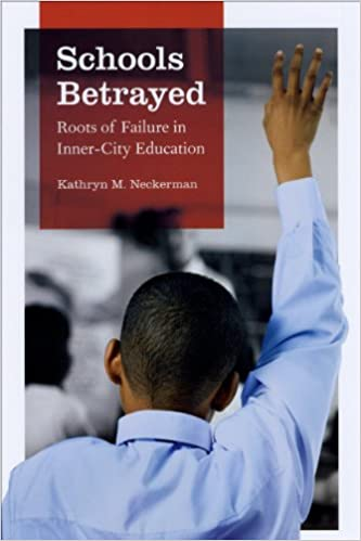 Téléchargeur de livres gratuitSchools Betrayed: Roots of Failure in Inner-City Education PDF by Kathryn M. Neckerman 0226569616