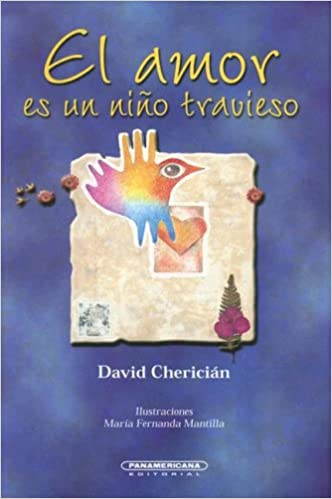 El Amor es un Nino Travieso (Literatura Juvenil (Panamericana Editorial)) (Spanish Edition): David Cherician: 9789583009280: Amazon.com: Books