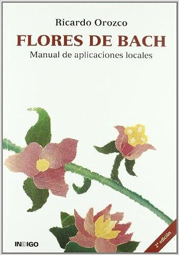 Flores De Bach. Manual De Aplicaciones Locales: Amazon.es ...