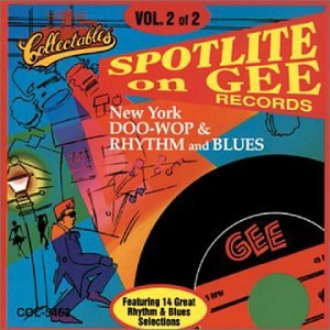 Spotlite on Gee Records: New York Doo-Wop & Rhythm and Blues, Vol. 2