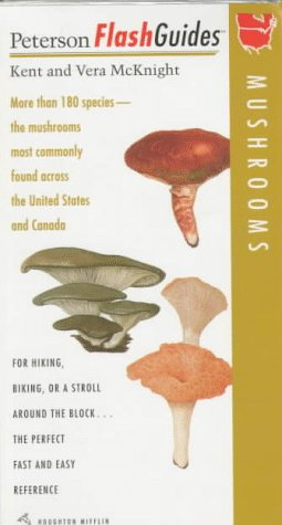 Peterson Flash Guides, Mushrooms: More Than 180 Species, the Mushrooms Most Commonly Found Across the United States and ()