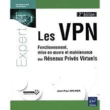 VPN - Fonctionnement, mise en oeuvre et maintenance des ...