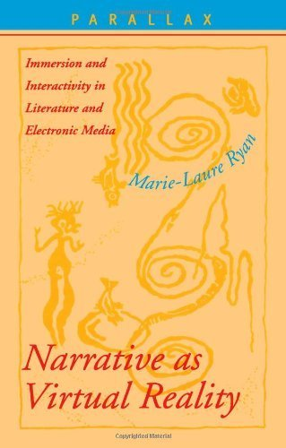 Narrative as Virtual Reality: Immersion and Interactivity in Literature and Electronic Media (Parallax: Re-visions of Culture and Society) by Dr. Marie-Laure Ryan - Handle Two Immersion