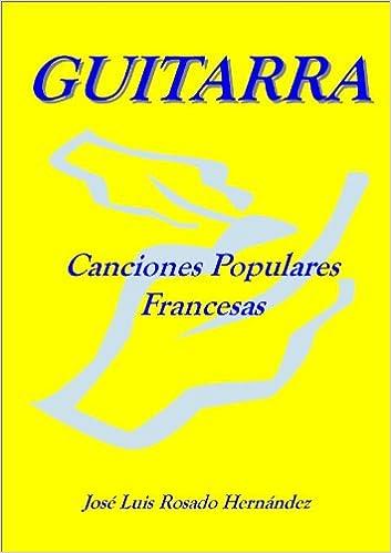LIBRO PARTITURAS GUITARRA CLASICA. CANCIONES POPULARES FRANCESAS ...