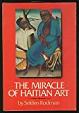 Front cover for the book The miracle of Haitian art by Selden Rodman