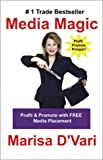 img - for Media Magic: Profit and Promote with FREE Media Placement book / textbook / text book