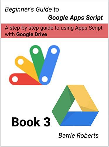 Beginner's Guide to Google Apps Script 3 - Drive Doc