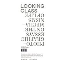 Looking Glass: Photographic Essays on the Mechanisms of Life