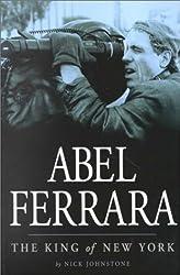 Abel Ferrara: The King of New York