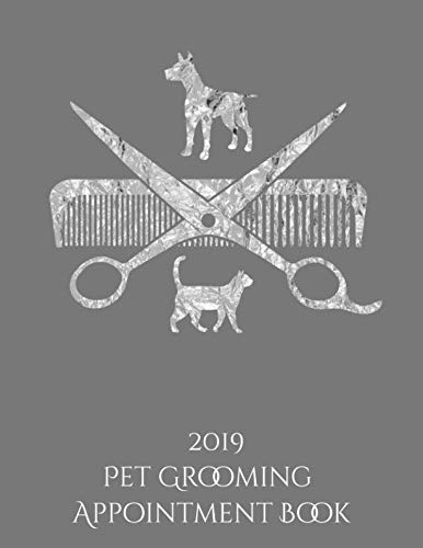 Pet Grooming Appointment Book 2019: Dog Groomer Barber Planner Organizer / 365 Day Daily Hourly / Grooming Notes & To Do List / Doggie Salon Cat Grooming Business Office Supplies for Organization
