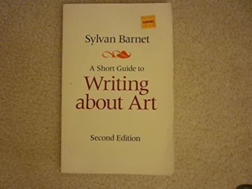 short guide to writing about art by sylvan barnet 1998 03 30 rh amazon com Art History a short guide to writing about art by sylvan barnet online