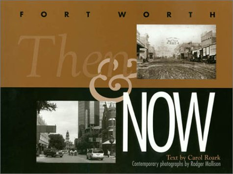 Fort Worth Then and Now (Worth Tx Fort In Universities)