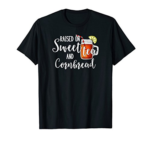 Raised on Sweet Tea & Cornbread T Shirts