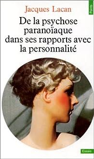 De la psychose paranoïaque dans ses rapports avec la personnalité par Jacques Lacan