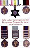 Early Indian Campaigns and the Decorations Awarded for Them, H. Biddulph, 1847345492