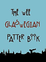 The Wee Glaswegian Patter Book