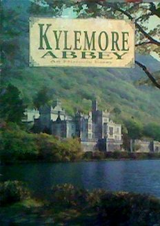 Kylemore Abbey: An Historical Essay ()